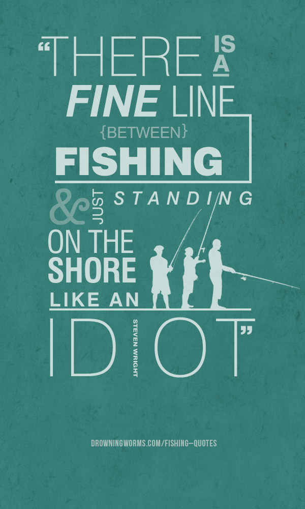 Famous fishing quotes quotesgram for Quotes about fish